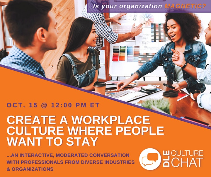 DLE Culture Chat: Create a Workplace Culture Where People Want to Stay image
