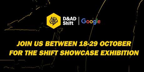 D&AD Shift Showcase: Exhibition tickets
