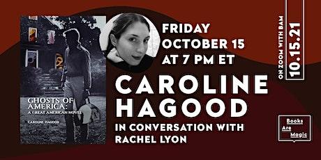 Caroline Hagood: Ghosts of America w/ Rachel Lyon tickets