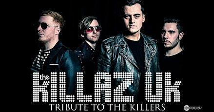 Killaz Uk - the UK Number 1 Tribute The Killerz tickets