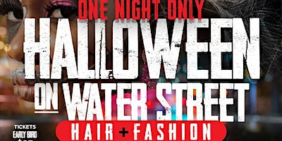ONE NIGHT ONLY! Halloween at Water St. Hair & Beauty Fashion Show