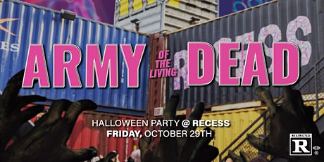 Army of the Dead: Halloween party and costume contest @ Recess tickets