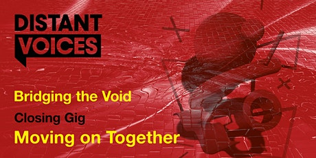 Distant Voices Festival Closing Gig: 'Moving On Together' tickets