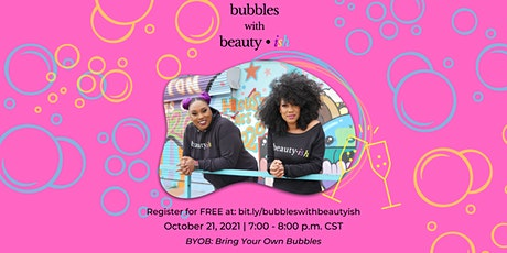 bubbles with beauty•ish tickets