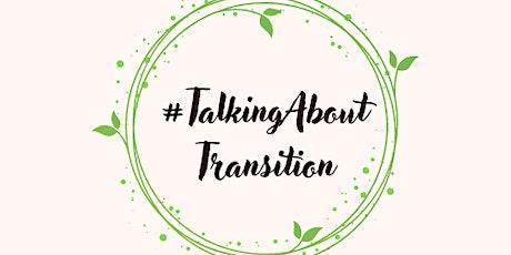 #TalkingAboutTransition tickets
