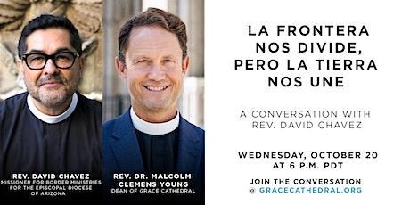 Grace Forum Online with Rev. David Chavez: La Frontera Nos Divide tickets