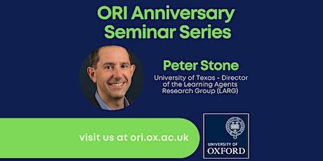 ORI Anniversary Series Seminar 1 - Peter Stone, University of Texas (LARG) tickets