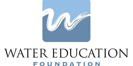 The Water Education Foundation's 37th Annual Water Summit tickets