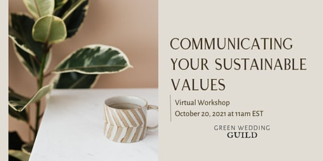 Workshop: Communicating Your Sustainable Values tickets