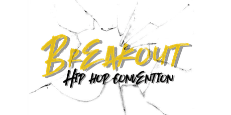 BREAKOUT HIP HOP CONVENTION 2021 tickets