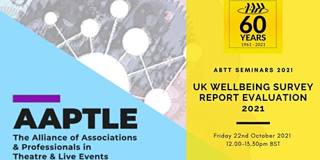 ABTT Seminar: UK Wellbeing Survey Report - Evaluation 2021 tickets