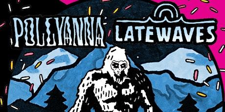 The Pocket Presents: Pollyanna & Latewaves tickets