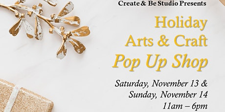 """Holiday Arts & Craft """"Pop Up Shop"""" at Create & Be Studio! tickets"""