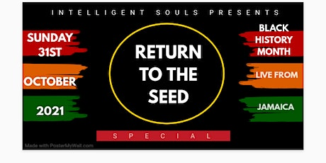 Return to the SEED - Black History Month Special tickets