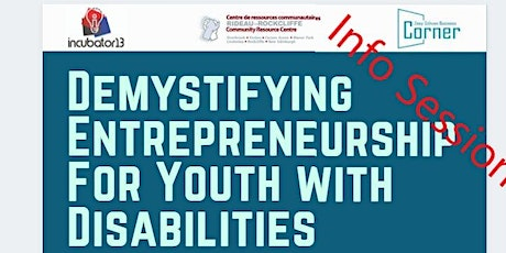 Info Session 2: Demystifying Entrepreneurship For Youth with Disabilities tickets