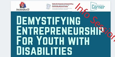 Info Session 1: Demystifying Entrepreneurship For Youth with Disabilities tickets