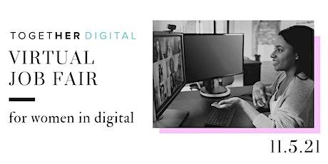 Together Digital | Fall Virtual Job Fair FREE for Women in Digital tickets