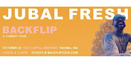 Jubal Fresh Backflip Comedy Tour: 7:30-9:00 PM tickets