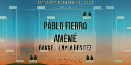 Amémé & Pablo Fierro @ Club Space Miami tickets