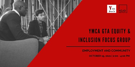 YMCA GTA Equity & Inclusion Focus Group - Employment & Community tickets