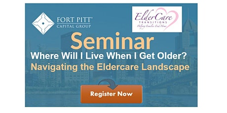 Where Will I Live When I Get Older?  Navigating Eldercare (South Hills) tickets