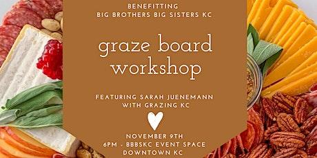 Grazing KC Graze Board Workshop Benefitting BBBSKC! tickets