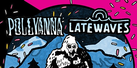 POLLYANNA w/ LATEWAVES & MORE at The Milestone on Sunday December 12th 2021 tickets