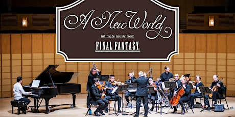 A New World: intimate music from FINAL FANTASY (LATE SHOW) tickets