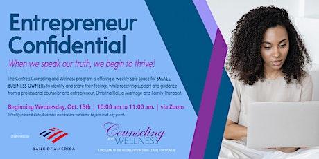 Entrepreneur Confidential : When we speak our truth, we begin to thrive! tickets