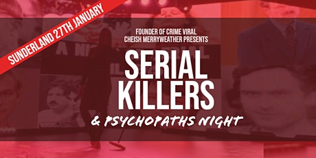 Serial Killers and Psychopaths Night - Sunderland tickets