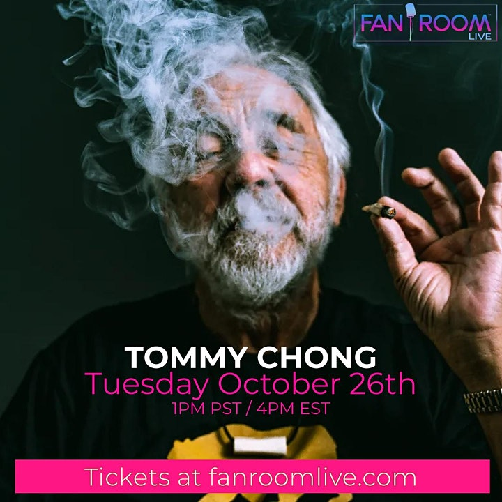 Tommy Chong Tuesday Oct 26 FanRoom Live image