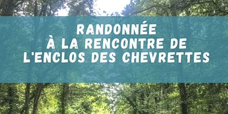 Randonnée n°3 // Enclos des Chevrettes billets