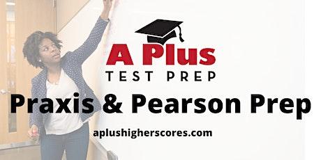 Prepare to Pass Praxis & Pearson--Take a step toward teacher licensure! tickets