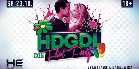 HDGDL - DIE FLIRTPARTY | EVENT FABRIK BARDOWICK Tickets