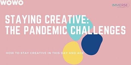 Creativity: Staying Creative, Pandemic Challenges tickets