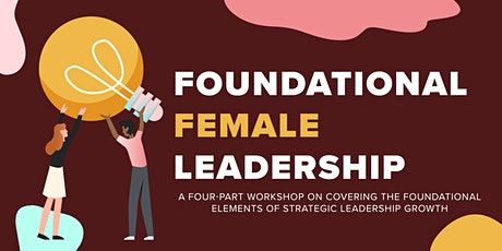 Foundational Female Leadership: Closing the Gap tickets