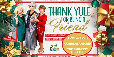 The Golden Gays: Thank Yule For Being A Friend tickets