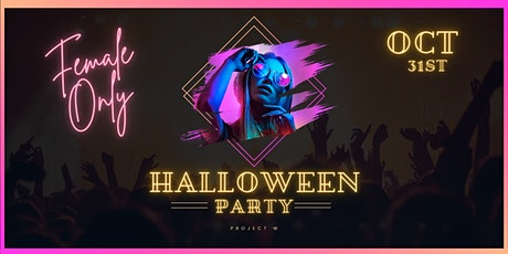Halloween party- Female Only tickets