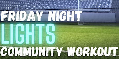 Friday Night Lights Community Workout #4 tickets