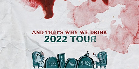 And That's Why We Drink: Here for The Boos Tour! tickets