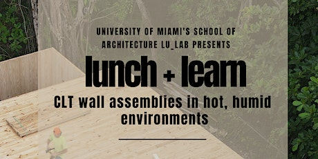 Lunch + Learn, CLT Wall Assemblies  in Hot, Humid Environments tickets