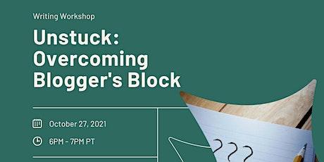 Unstuck: Overcoming Blogger's Block tickets