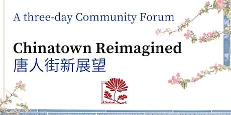 Chinatown Reimagined Community Forum | 「唐人街新展望」社區論壇 tickets
