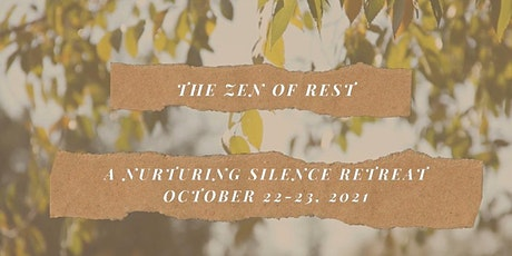 The Zen of Rest: A Nurturing Silence Retreat tickets