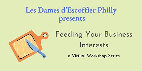 Feeding Your Business Interests tickets