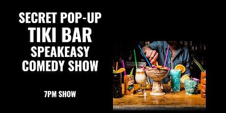 Secret Pop-Up Tiki Bar Speakeasy Comedy Show - Old Town Pasadena - 7pm Show tickets