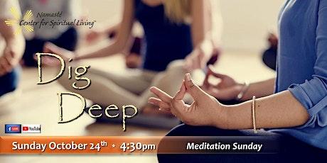 Dig Deep - Meditation Sunday tickets