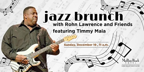 JAZZ BRUNCH featuring Rohn Lawrence & Friends with Timmy Maia tickets