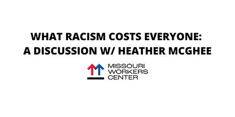 What Racism Costs Everyone: A Discussion w/ Heather McGhee tickets