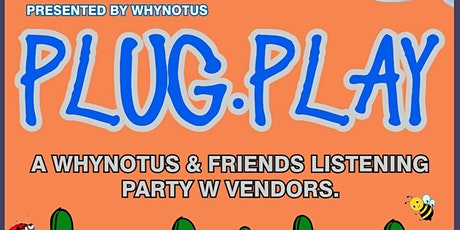 PLUG N PLAY: UNRELEASED MUSIC LISTENING PARTY tickets
